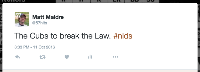 The Cubs to break the Law. #nlds