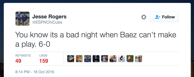You know its a bad night when Baez can't make a play. 6-0