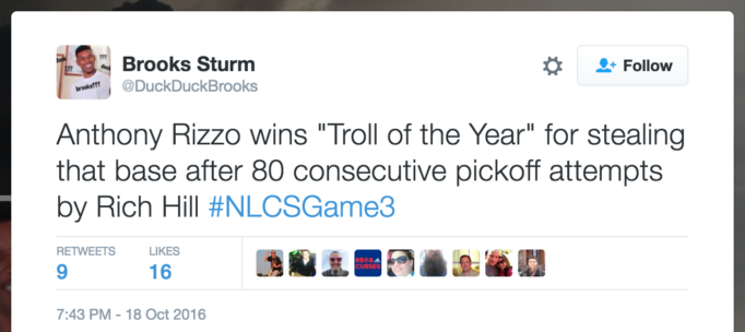 "Anthony Rizzo wins ""Troll of the Year"" for stealing that base after 80 consecutive pickoff attempts by Rich Hill #NLCSGame3"