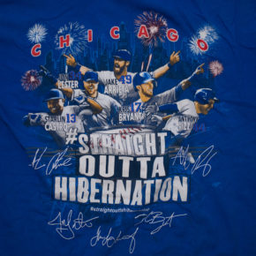"2015 Chicago Cubs t-shirt ""Straight outta hibernation"" bought from Walgreens. Featuring Jon Lester, Jake Arrieta, Anthony Rizzo, Kris Bryant, and Starlin Castro"