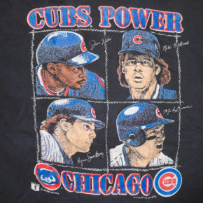 Chicago Cubs t-shirt from 1990, featuring Jerome Walton, Mitch Williams, Ryne Sandberg, and Mark Grace. Probaby bought from Kohl's. Cubs Power.