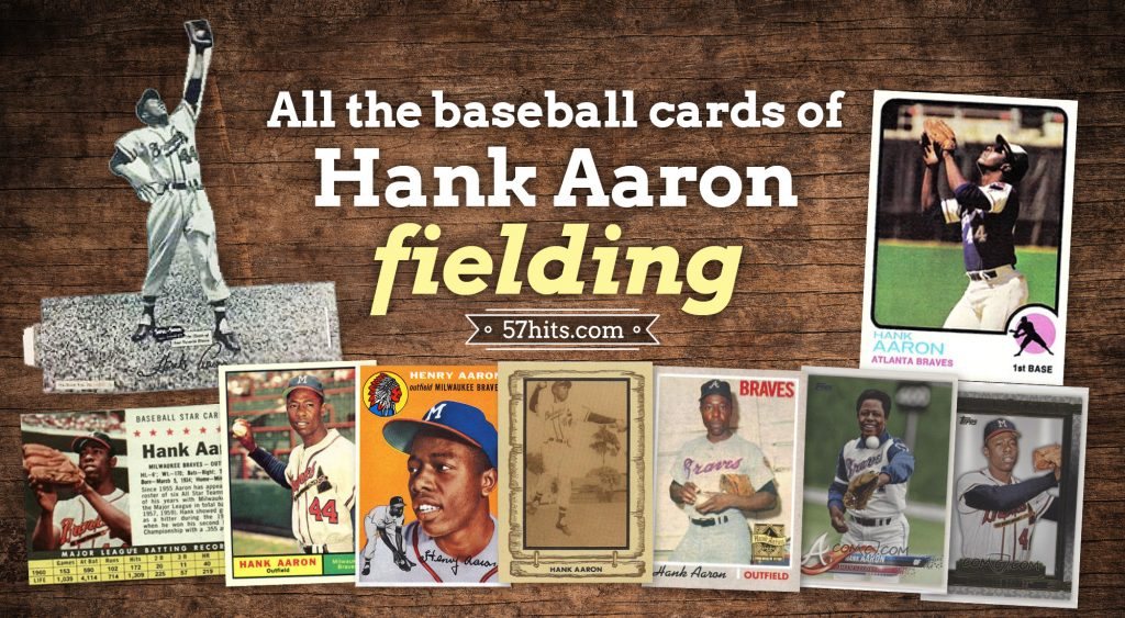 All the baseball cards of Hank Aaron fielding